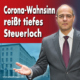 Corona-Wahnsinn reißt tiefes Steuerloch